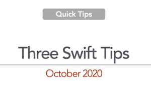 Three Swift tips